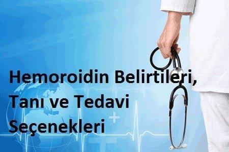 Hemoroidin Belirtileri, Tanı ve Tedavi Seçenekleri