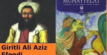 Giritli Ali Aziz Efendi Kimdir? Kısaca Hayatı ve Eserleri