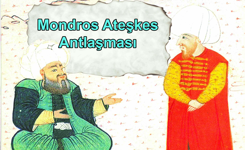 Mondros Ateşkes Antlaşması 1 – mondros ateşkes antlaşması