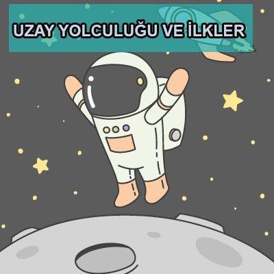 Uzay Yolculuğu ve İlkler