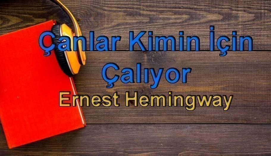Ernest Hemingway-Çanlar Kimin İçin Çalıyor Sesli Kitap 2 – anlar kimin için çalıyor ernest