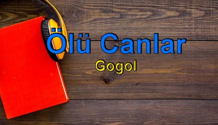 Gogol-Ölü Canlar Sesli Kitap Dinle 2 – lü canlar gogol