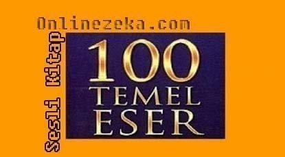 100 Temel Eser Sesli Kitap Ücretsiz Mp3 Dinle 2 – 100 temele