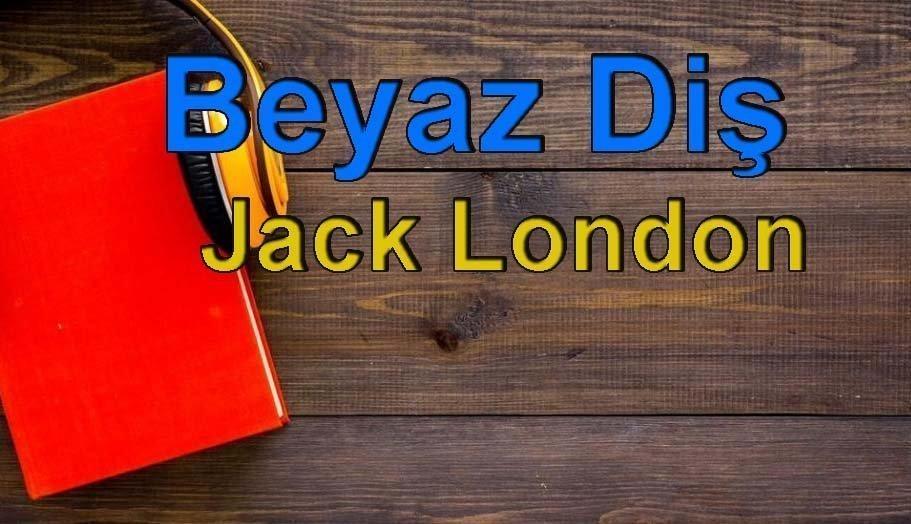 Jack London-Beyaz Diş Sesli Kitap Dinle