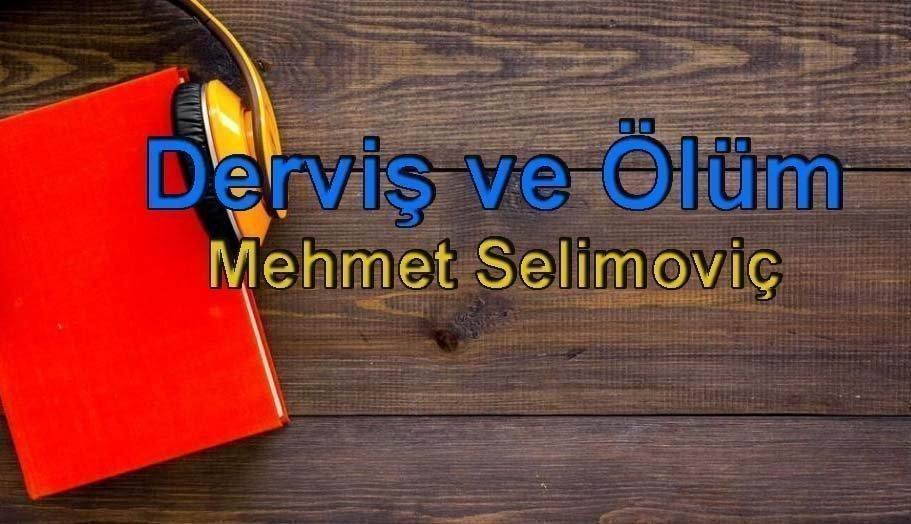 Mehmet Selimoviç-Derviş ve Ölüm Sesli Kitap Dinle 1 – derviş ve ölüm mehmet selioviç