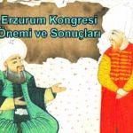 Erzurum Kongresi Önemi ve Sonuçları