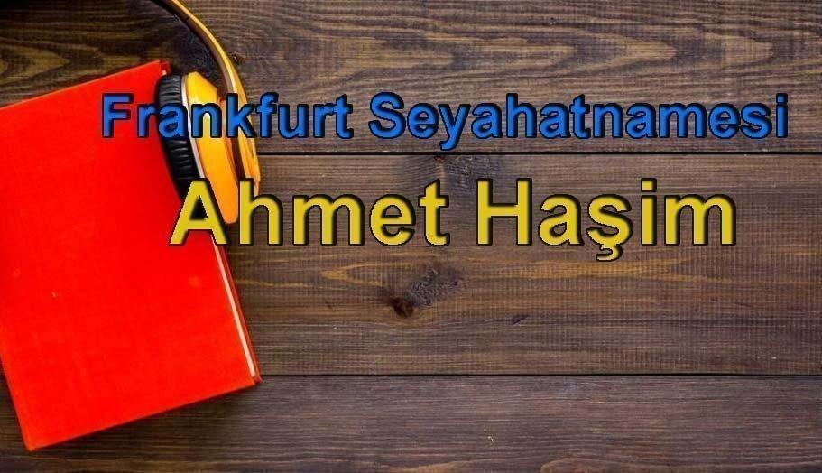 Ahmet Haşim-Frankfurt Seyahatnamesi Sesli Kitap Dinle