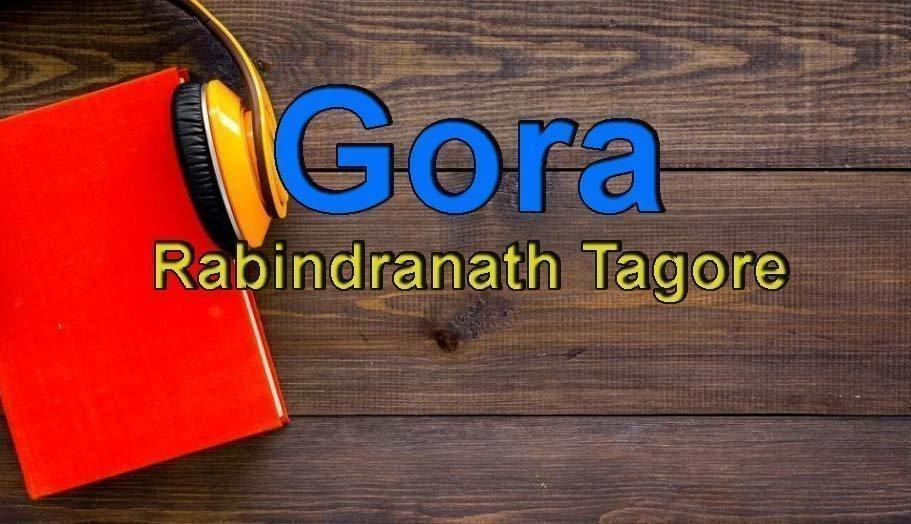 Rabindranath Tagore-Gora Sesli Kitap Dinle 8 – gora rabindarah