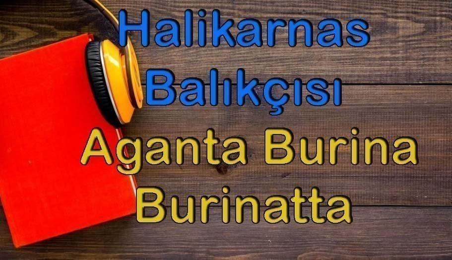 Aganta Burina-Halikarnas Balıkçısı Sesli Kitap Dinle 6 – halikarnas balıkçısı