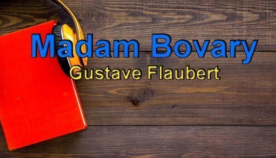 Gustave Flaubert-Madam Bovary Sesli Kitap 3 – madam bovary gustave flaubert