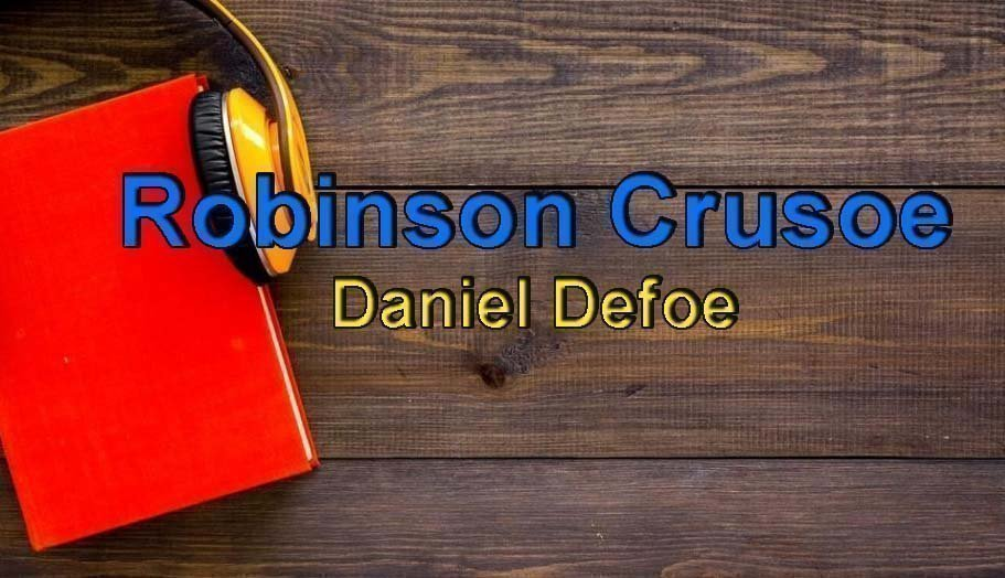 Daniel Defoe-Robinson Crusoe Sesli Kitap Dinle 7 – robinson crusoe daniel