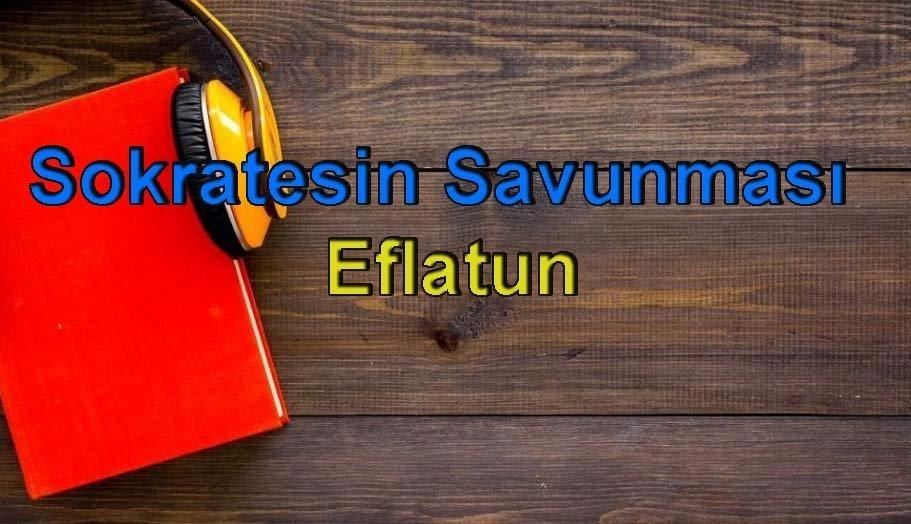 Eflatun-Sokratesin Savunması Sesli Kitap Dinle 2 – sokratesin savunması eflatun