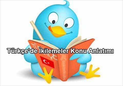 İkilemeler (Tekrarlar) Konu Anlatımı 15 – türkçe de ikilemeler konusu