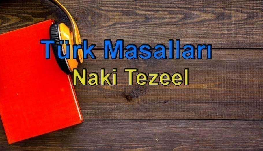 Naki Tezel-Türk Masalları Sesli Kitap Dinle 2 – türk masalları naki tezel