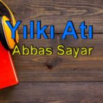 Abbas Sayar-Yılkı Atı Sesli Kitap Dinle