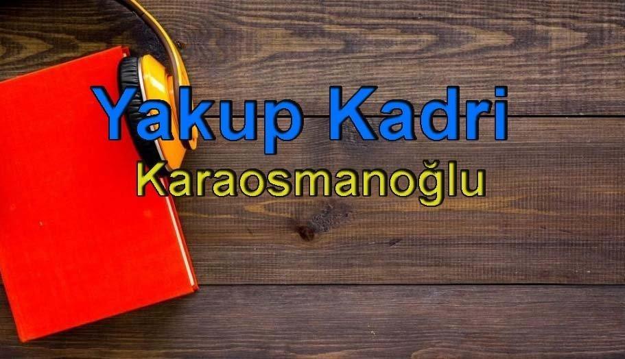 Yakup Kadri Karaosmanoğlu Sesli Kitap Dinle