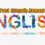 Simple Past (Geçmiş Zaman) Konu Anlatımı