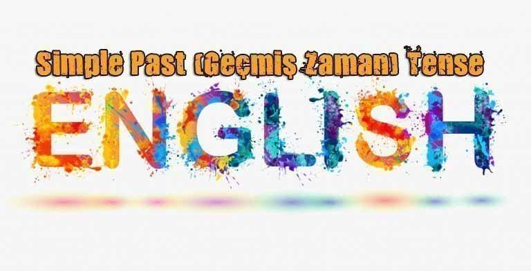 Simple Past (Geçmiş Zaman) Konu Anlatımı 5 – simple past tense