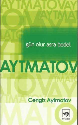 Gün Olur Asra Bedel Romanının Özeti - Cengiz Aytmatov