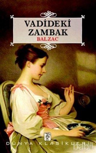 Vadideki Zambak Romanının Özeti - Balzac 1 – vadideki zambak
