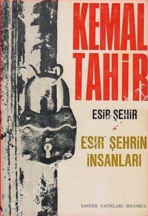 Esir Şehrin İnsanları Romanının Özeti - Kemal Tahir 1 – esir şehrin insanları