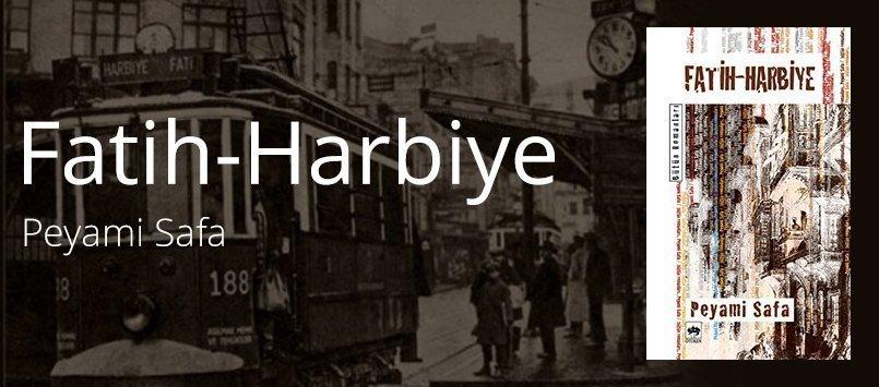 Fatih-Harbiye Romanının Özeti - Peyami Safa