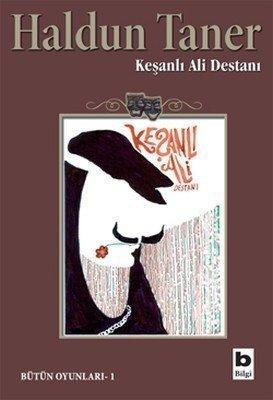 Keşanlı Ali Destanı Eserinin Özeti - Haldun Taner